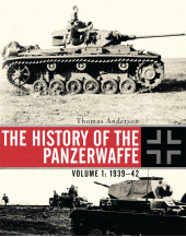 The History of the Panzerwaffe: Volume 1: 1939-42