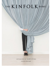 Kinfolk Home, The: Interiors for Slow Living