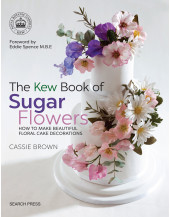 The Kew Book of Sugar Flowers: How to make beautiful floral cake decorations (Kew Books)