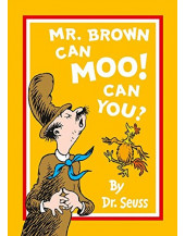 Mr Brown Can Moo! Can You? (Dr Seuss)