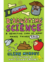 Disgusting Science: A Revolting Look at What Makes Things Gross (Science Sorted)