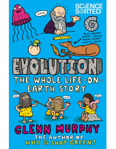 Evolution: The Whole Life on Earth Story (Science Sorted)