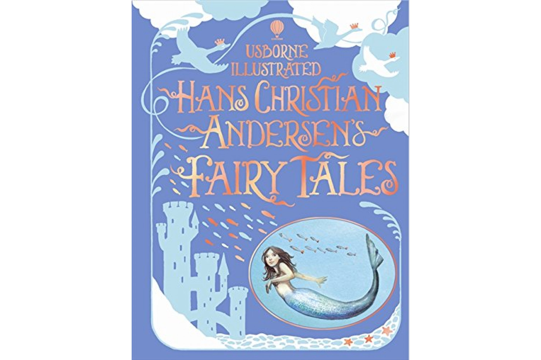 Illustrated Hans Christian Andersen's Fairy Tales (Usborne Illustrated Story Collections)