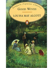 Good Wives (Penguin Popular Classics)