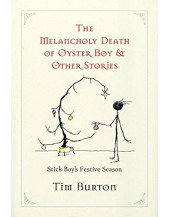 Melancholy Death of Oyster Boy, The-Holiday Ed.: And Other Stories