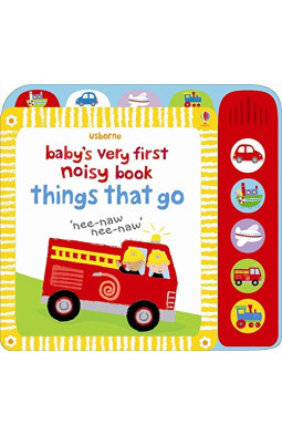 Baby's Very First Noisy Things That Go (Baby's Very First Books)