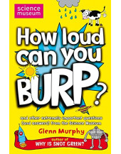 How Loud Can You Burp?: and other extremely important questions