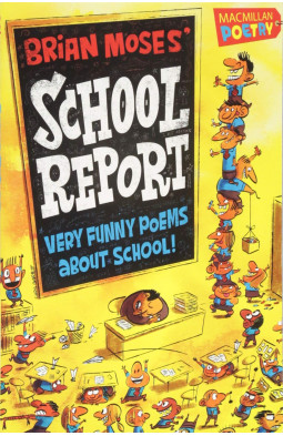 Brian Moses' School Report: Very funny poems about school