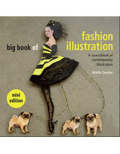 Big Book of Fashion Illustration: A Sourcebook of Contemporary Illustration (Mini Edition)