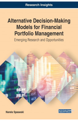 Alternative Decision-Making Models for Financial Portfolio Management: Emerging Research and Opportu