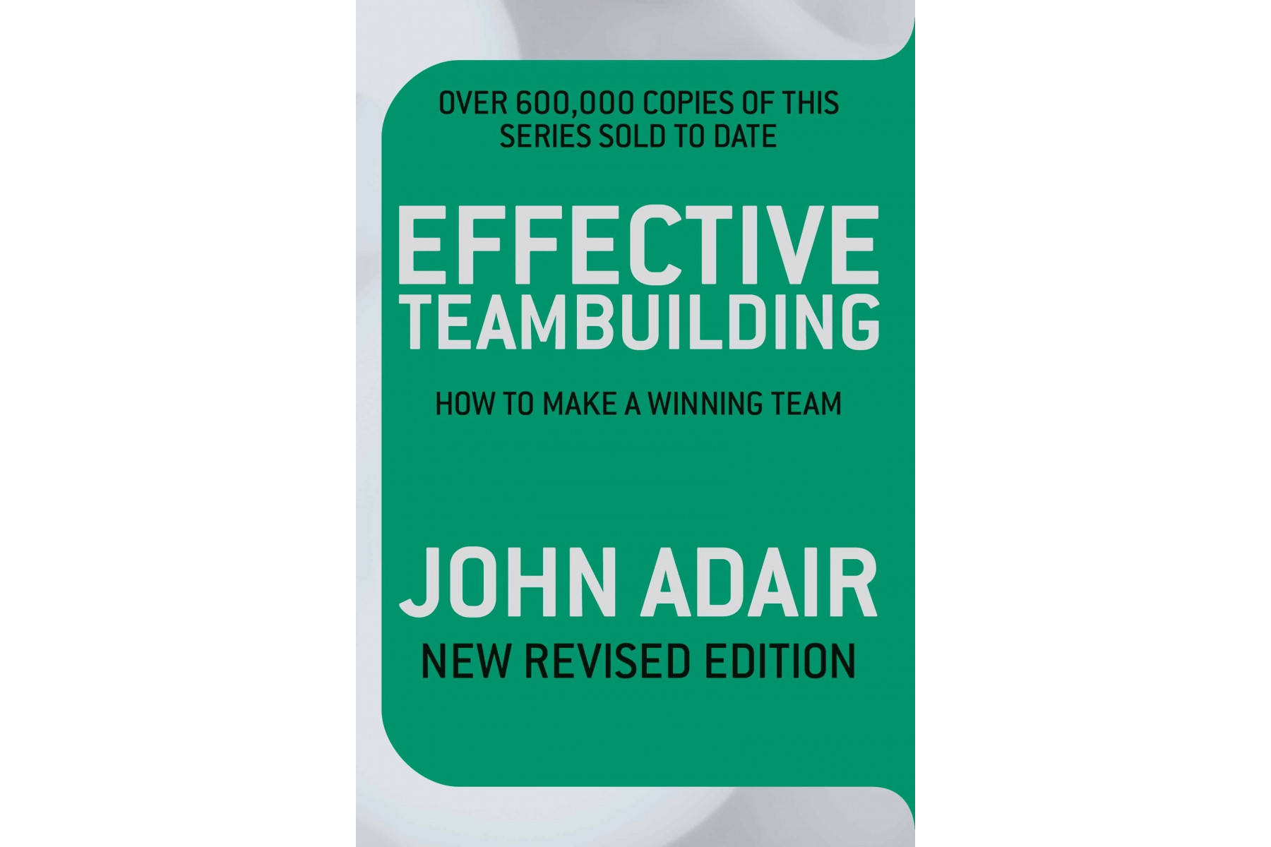 Effective Teambuilding : How to make a winning team