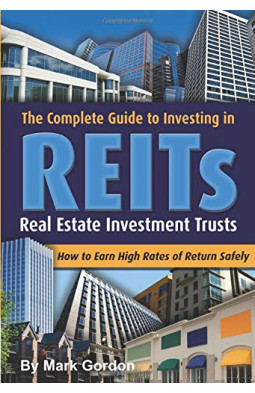 Complete Guide to Investing in REITS: Real Estate Investment Trusts