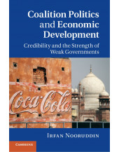 Coalition Politics and Economic Development: Credibility and the Strength of Weak Governments