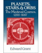 Planets, Stars, and Orbs: The Medieval Cosmos, 1200–1687