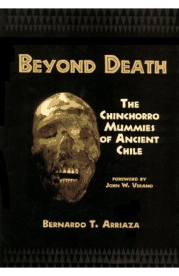 BEYOND DEATH: The Chinchorro Mummies of Ancient Chile