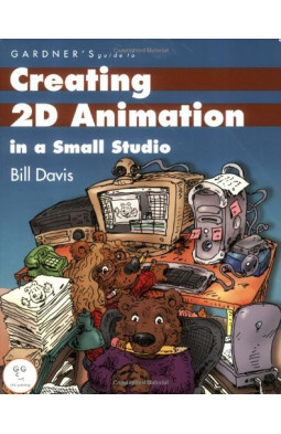 Creating 2D Animation in a Small Studio (Gardner's Guide series)
