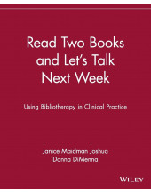 Read Two Books and Let's Talk Next Week: Using Bibliotherapy in Clinical Practice (Psychology)