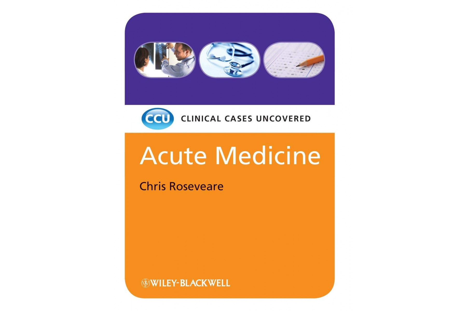 Acute Medicine - Clinical Cases Uncovered