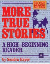More True Stories: A Beginning Reader