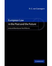 European Law in the Past and the Future: Unity and Diversity over Two Millennia