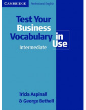 Test Your Business Vocabulary in Use: Intermediate