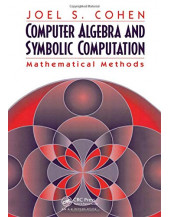 Computer Algebra and Symbolic Computation: Mathematical Methods