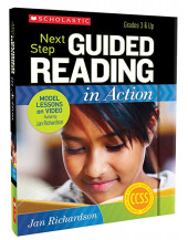Next Step Guided Reading in Action: Grades 3-6: