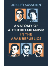 Anatomy of Authoritarianism in the Arab Republics