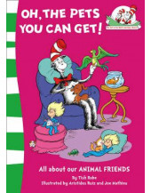 Oh, the Pets You Can Get! (Cat in the Hat's Learning Library)