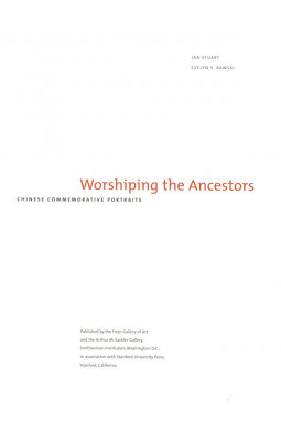 Worshipping the Ancestors: Chinese Commemorative Portraits