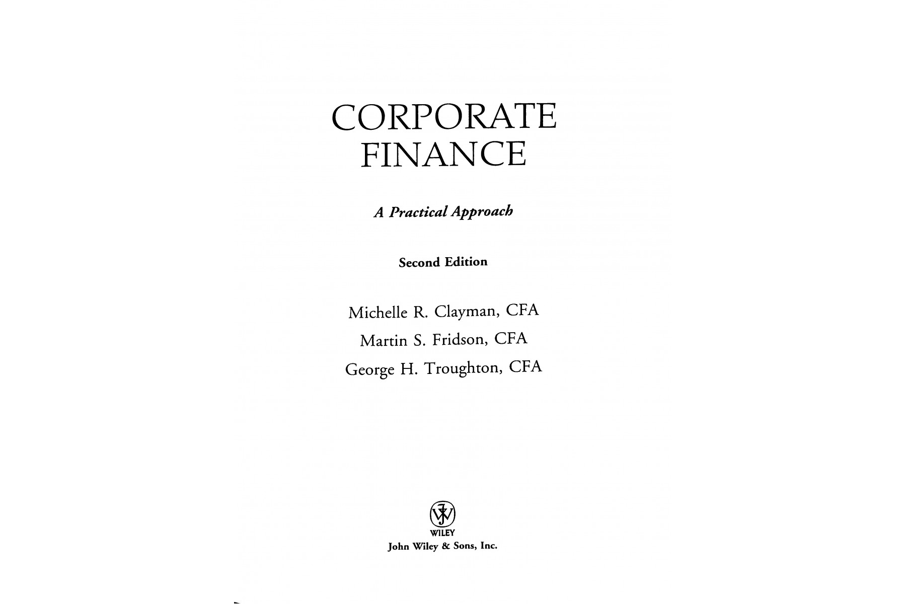 Corporate Finance: A Practical Approach (CFA Institute Investment Series)
