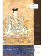 Luminous Heart: The Third Karmapa on Consciousness, Wisdom, and Buddha Nature